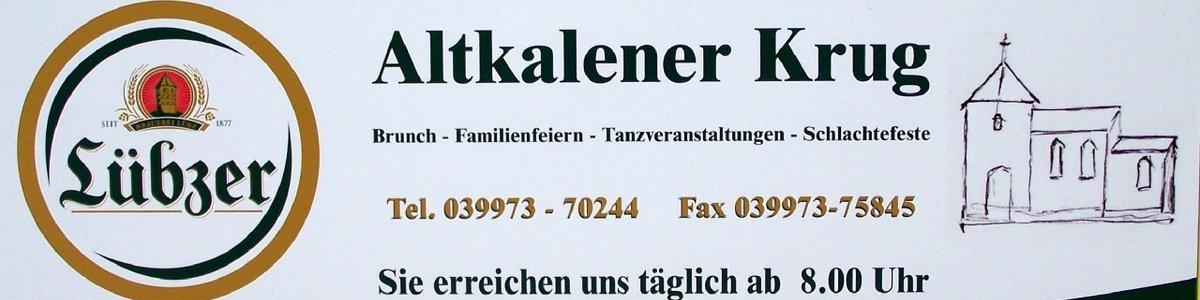 Altkalener Krug * Dargunerstr.1 * 17179 Altkalen Tel.. 039973 -70244